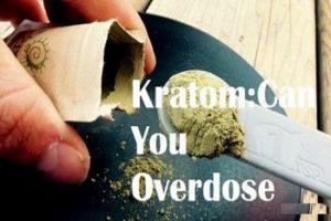 Kratom Overdose